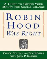 Robin Hood Was Right : A Guide to Giving Your Money for Social Change - Chuck Collins