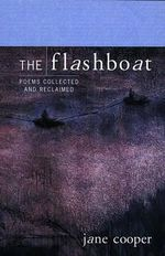 The Flashboat : Poems Collected and Reclaimed - Jane Cooper