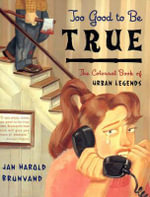 Too Good to be True : The Colossal Book of Urban Legends - Jan Harold Brunvand
