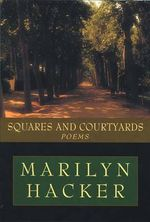 Squares and Courtyards : Poems - Marilyn Hacker