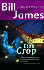 Eton Crop : A Harpur and Iles Mystery - Bill James