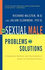 The Sexual Male : Problems and Solutions - Richard Milsten