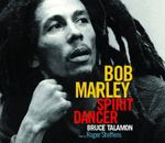 Bob Marley : Spirit Dancer