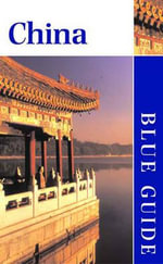 Blue Guide China : Second Edition - Wood