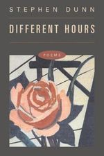 Different Hours : Poems - Stephen Dunn