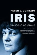 Iris : The Life of Iris Murdoch - Peter J. Conradi