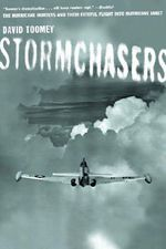Stormchasers : The Hurricane Hunters and Their Fateful Flight into Hurricane Janet - David Toomey