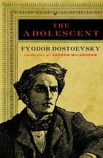 The Adolescent - Fyodor Dostoevsky