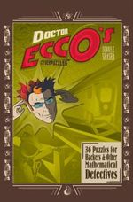 Doctor Eccos's Cyberpuzzles : 36 Puzzles for Hackers and Other Mathematical Detectives - Dennis E. Shasha