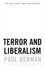 Terror and Liberalism - Paul Berman