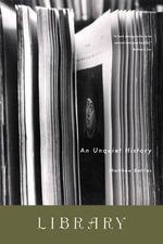 Library : An Unquiet History - Matthew Battles