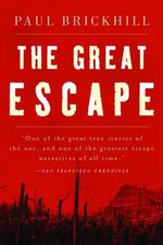 The Great Escape : How One of Hitler's Soldiers Saved the Lubavitcher... - Paul Brickhill