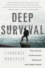 Deep Survival : Who Lives, Who Dies and Why - Laurence Gonzales