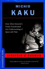 Einstein's Cosmos : How Albert Einstein's Vision Transformed Our Understanding of Space and Time - Michio Kaku