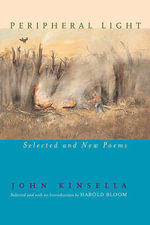 Peripheral Light : Selected and New Poems - John Kinsella