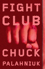 Fight Club : A Novel - Chuck Palahniuk