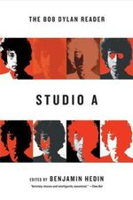Studio A : The Bob Dylan Reader - Benjamin Hedin