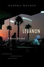 Lebanon : A House Divided - Sandra Mackey