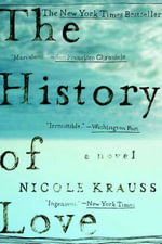 The History of Love : A Novel - Nicole Krauss