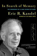 In Search of Memory : The Emergence of a New Science of Mind - Eric R. Kandel