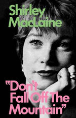 Don't Fall Off the Mountain - Shirley MacLaine