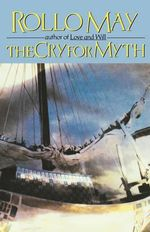 The Cry for Myth - Rollo May