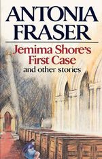 Jemima Shore's First Case : and Other Stories - Antonia Fraser