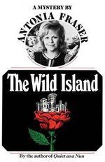 The Wild Island : A Mystery - Antonia Fraser