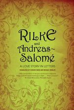 Rilke and Andreas-Salome : A Love Story in Letters - Rainer Maria Rilke