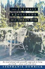The Intimacy and Solitude Self-Therapy Book - Stephanie Dowrick