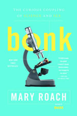 Bonk : The Curious Coupling of Science and Sex - Mary Roach