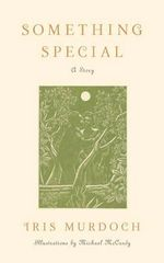 Something Special : A Story - Iris Murdoch