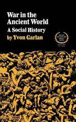 War in the Ancient World - Yvon Garlan