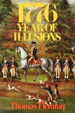 1776 : Year of Illusions - Thomas Fleming