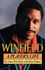 Winfield : A Player's Life - Dave Winfield