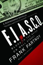 F.I.A.S.C.O. : Blood in the Water on Wall Street - Frank Partnoy