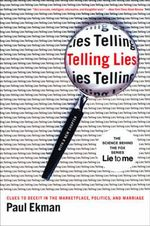 Telling Lies : Clues to Deceit in the Marketplace, Politics, and Marriage - Paul Ekman