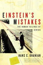 Einstein's Mistakes : The Human Failings of Genius - Hans C. Ohanian