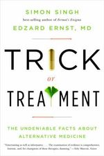 Trick or Treatment : The Undeniable Facts About Alternative Medicine - Edzard Ernst