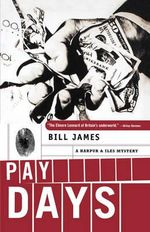 Pay Days : Harpur & Iles Mysteries (Paperback) - Bill James