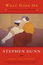 What Goes on : New and Selected Poems 1995-2009 - Stephen Dunn