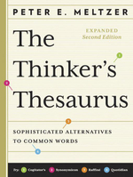 The Thinker's Thesaurus : Sophisticated Alternatives to Common Words (Expanded Second Edition) - Peter E. Meltzer
