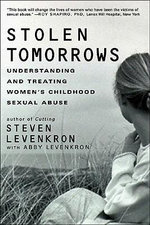 Stolen Tomorrows : Understanding and Treating Women's Childhood Sexual Abuse - Abby Levenkron