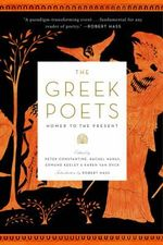 The Greek Poets : Homer to the Present - Peter Constantine