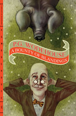A Bounty of Blandings : Summer Lightning / Heavy Weather / Blandings Castle - P. G. Wodehouse