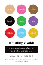 Whistling Vivaldi : How Stereotypes Affect Us and What We Can Do (Issues of Our Time) - Claude M. Steele