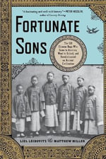 Fortunate Sons : The 120 Chinese Boys Who Came to America, Went to School, and Revolutionized an Ancient Civilization - Liel Leibovitz