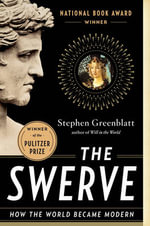 The Swerve : How the World Became Modern - Stephen Greenblatt