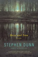 Here and Now : Poems - Stephen Dunn