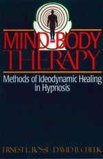Mind-Body Therapy : Methods of Ideodynamic Healing in Hypnosis - David B. Cheek